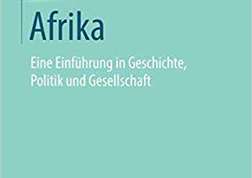Afrika – Eine Einführung in Geschichte, Politik und Gesellschaft